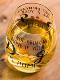 """It's Not Drinking Alone If Your Dog Is Home"" Stemless Wine Glass"