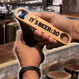 It's Beer:30 Wood Speed Bottle Opener