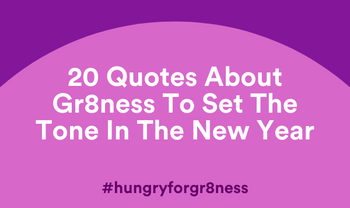 20 Quotes About Gr8ness To Set The Tone in 2020