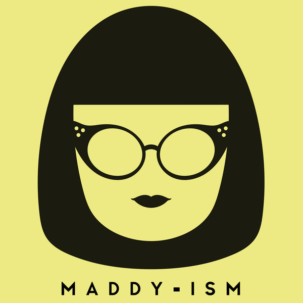 Maddy-ism Of The Week - March 10