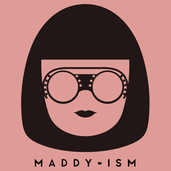 Maddy-ism Of The Week - March 3, 2017