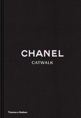 Chanel Catwalk: The Complete Collections (Updated Edition) - Thames & Hudson