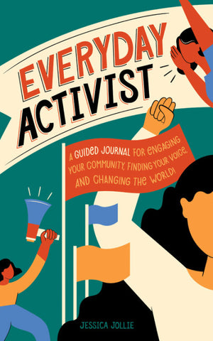 Everyday Activist: A Guided Journal - Jessica Jollie