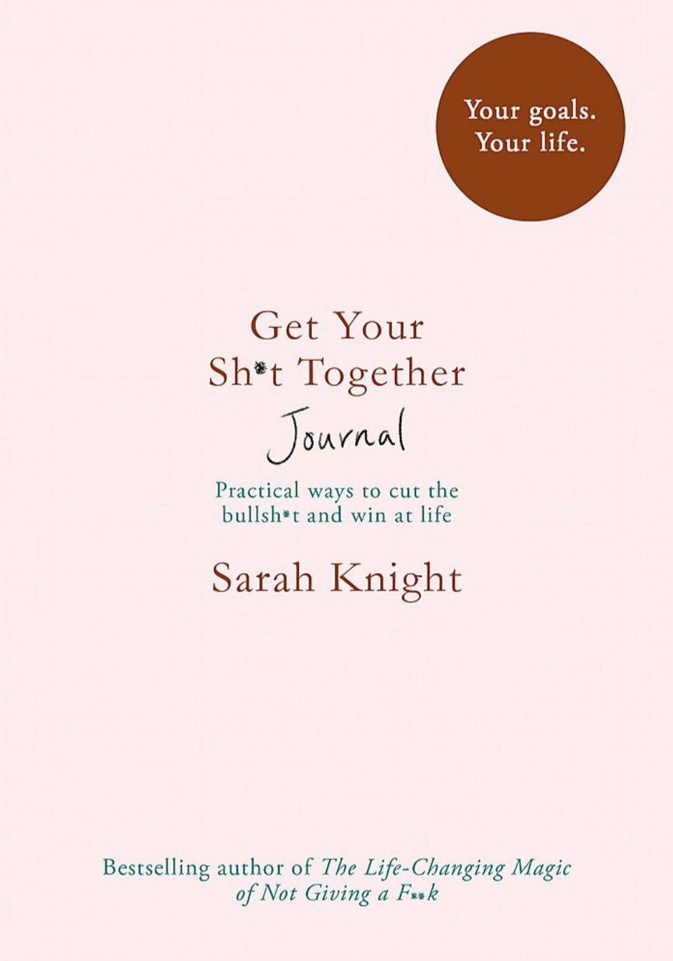 Get Your Sh*t Together Journal - Sarah Knight