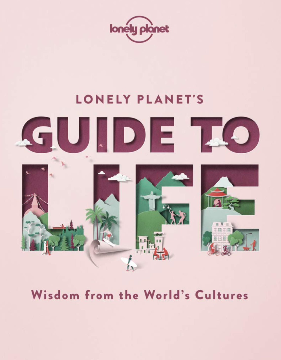 Lonely Planet's Guide To Life - Lonely Planet