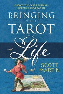 Bringing The Tarot To Life - Scott Martin