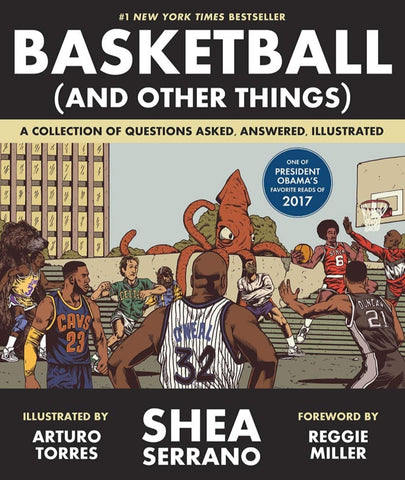 Basketball And Other Things - Shea Serrano
