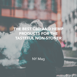 The Best CBD and Hemp Products for the Tasteful Non-Stoner
