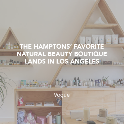 The Hamptons' Favorite Natural Beauty Boutique Lands in Los Angeles