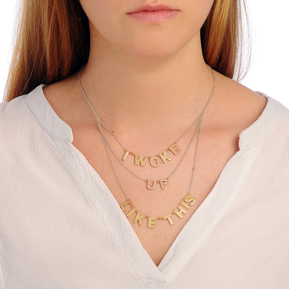 ''I woke up like this'' Only You Necklace - Spallanzani Jewelry