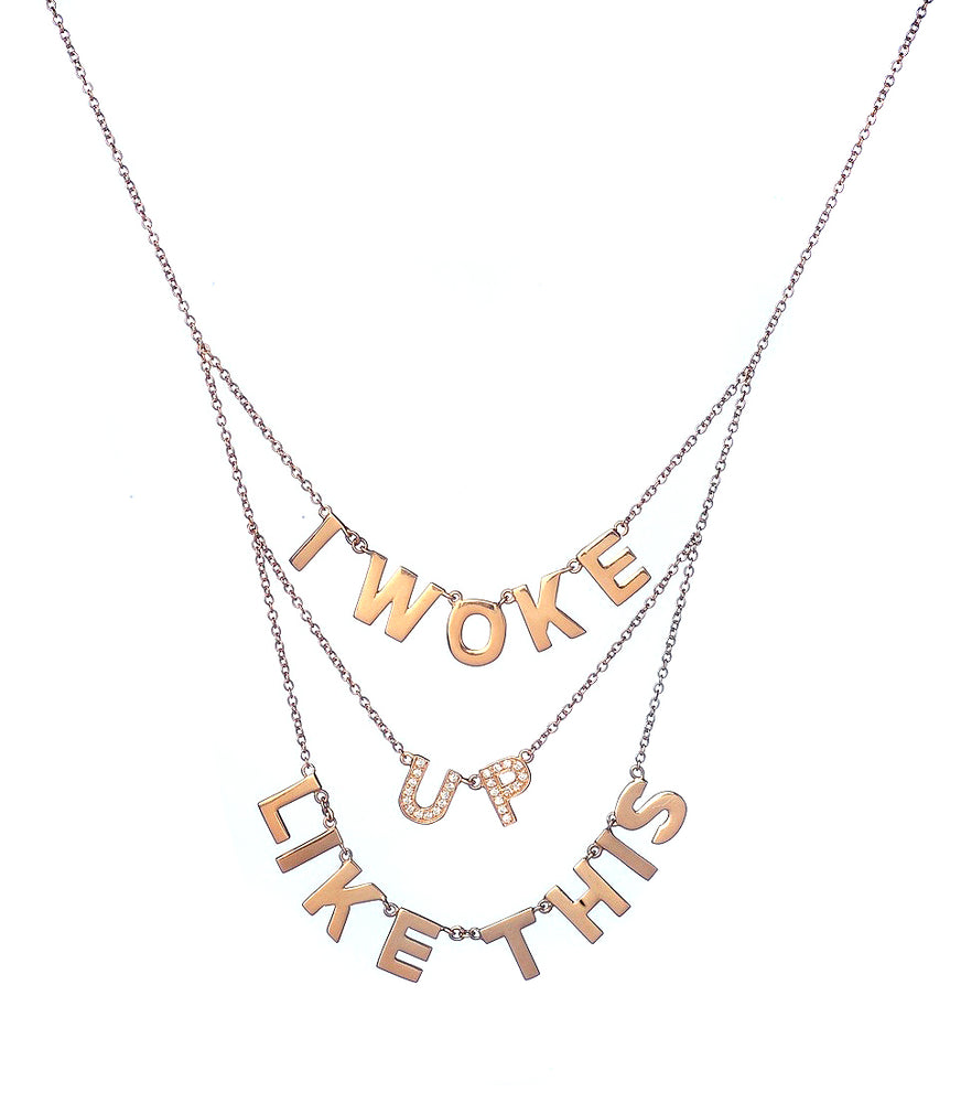 ''I woke UP like this'' Only You Necklace
