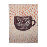 Coffee Cups, Espresso, funny, tea towels - Unique housewarming gifts