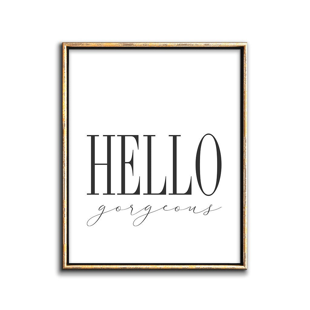 Saying Art Printable Poster - Hello, Gorgeous!