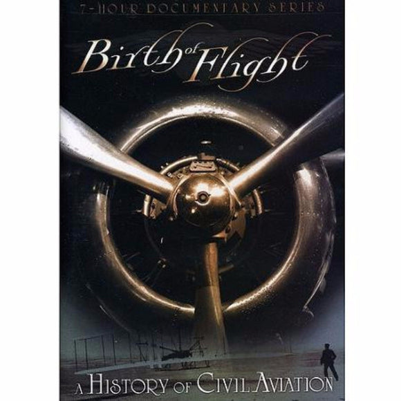 BIRTH OF FLIGHT-HISTORY OF CIVIL AVIATION (DVD/3 DISC) - Airliner Replicas