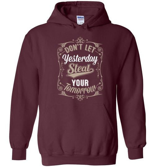 Don't Let Yesterday Pullover Hoodie