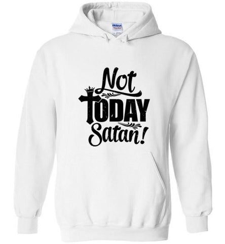 Not Today Satan Pullover Hoodie