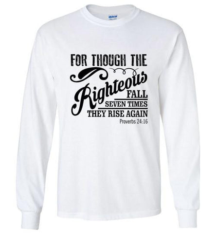 Though the Righteous Long Sleeve Tee