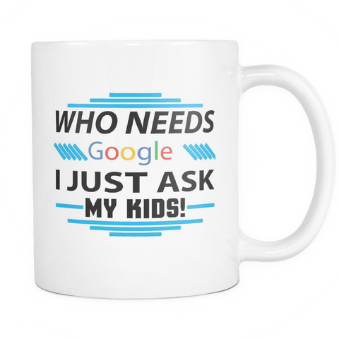 Just Ask My...Coffee Mug