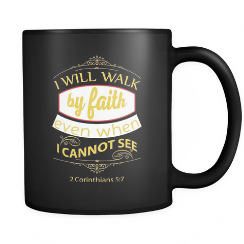 Walk by Faith Coffee Mug