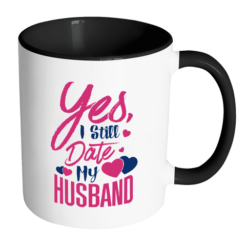 Yes, I Still Date Coffee Mug