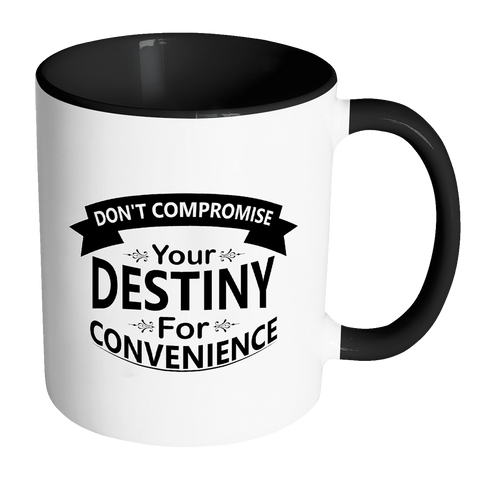 Don't Compromise Coffee Mug
