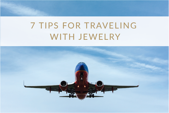 7 Wise Tips for Traveling With Your Jewelry