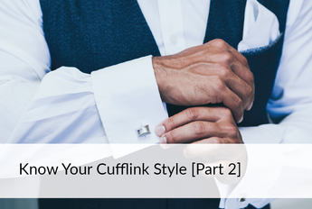 How Well Do You Know Your Cufflink Style [Part 2]