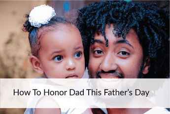 How To Honor Your Dad This Father's Day