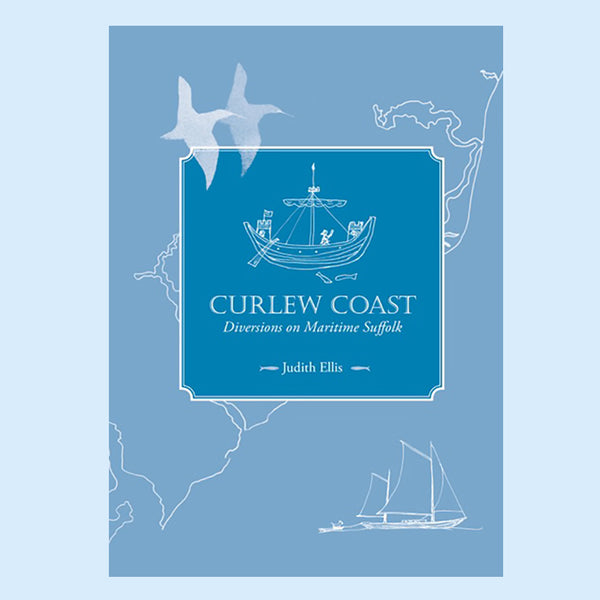 An illustrated book on Suffolk coastal history by Judith Ellis
