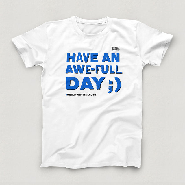 Have An Awe-Full Day T-Shirt