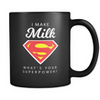 I MAKE MILK - BLACK 11oz MUG