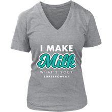 I MAKE MILK What is your Super Power? (3) V-Neck T-Shirt