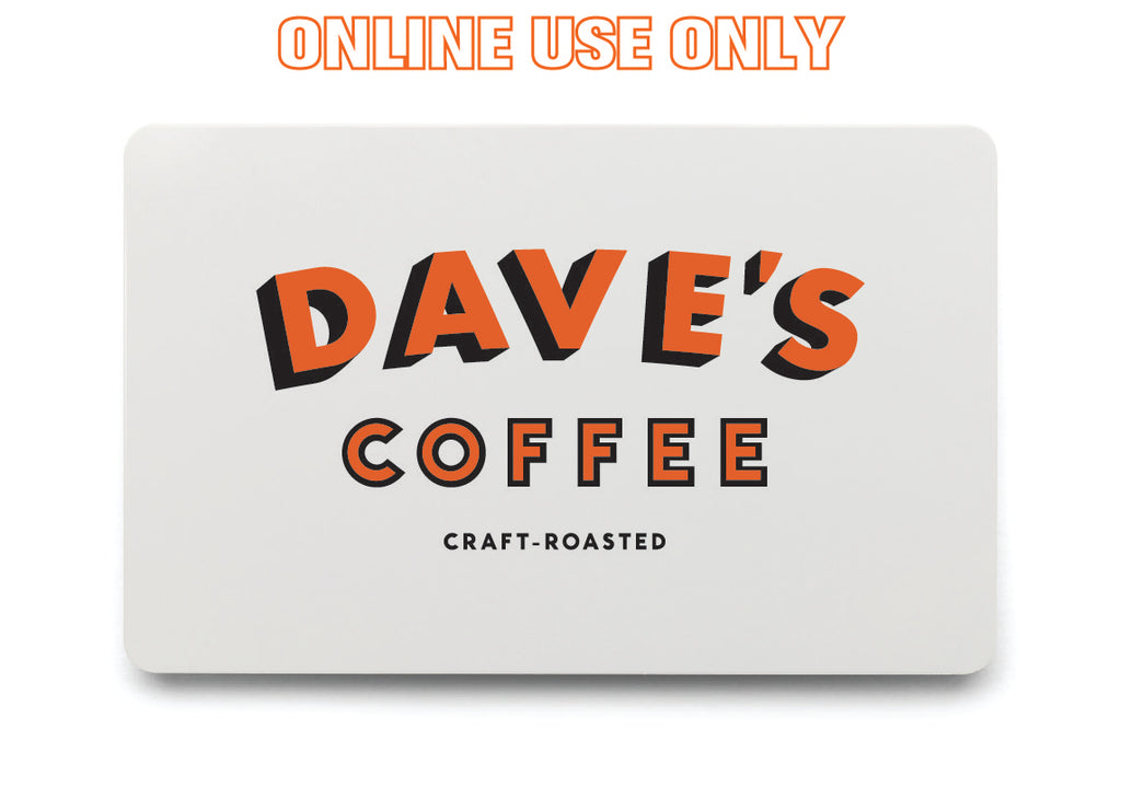 Gift Card For Online Purchases Daves Coffee