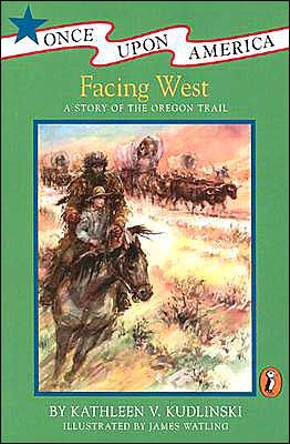 Facing West Once Upon America by Kathleen V. Kudlinkski paperback - Treehouse Books and Gifts