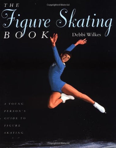 Figure Skating by Debbi Wilkes paperback - Treehouse Books and Gifts