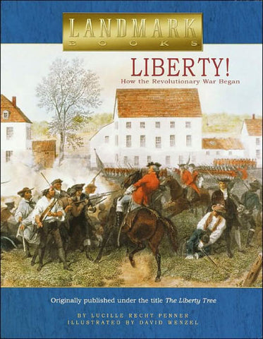 Liberty: How the Revolutionary War Began by Lucille Recht Penner - Treehouse Books and Gifts