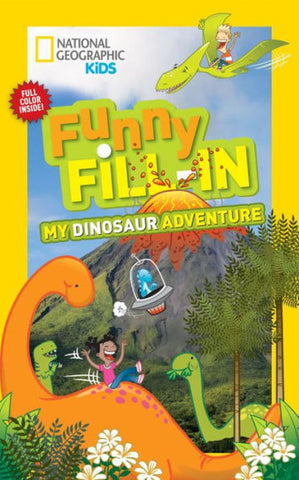 National Geographic Funny Fill-in My Dinosaur Adventure - Treehouse Books and Gifts