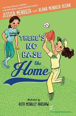There's No Base Like Home by Jessica Mendoza and Alana Mendoza Dusan hardcover - Treehouse Books and Gifts