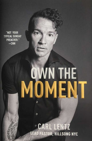 Own The Moment by Carl Lentz paperback - Treehouse Books and Gifts