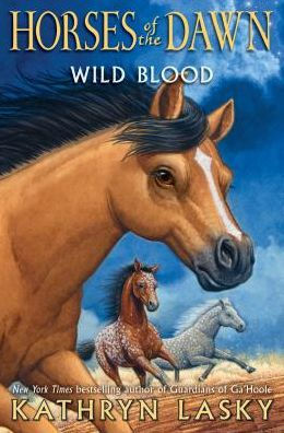 Wild Blood: Horses of the Dawn by Kathryn Lasky hardcover