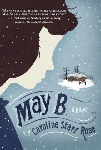 May B. By Caroline Starr Rose paperback - Treehouse Books and Gifts