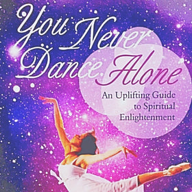 You Never Dance Alone Spiritual Guide | New Earth Gifts