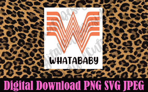Whatababy Whataburger SVG PNG JPEG