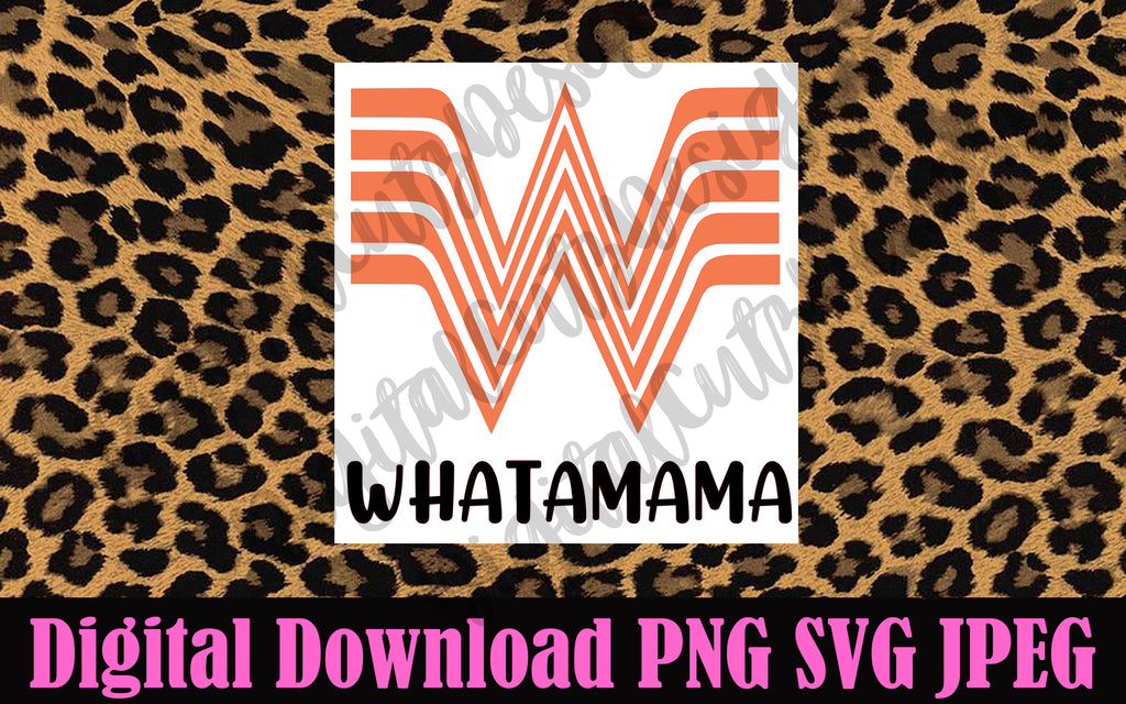 Whatamama Whataburger SVG PNG JPEG
