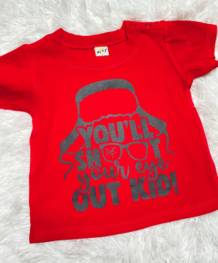 You'll Shoot Your Eye Out Kid Shirt