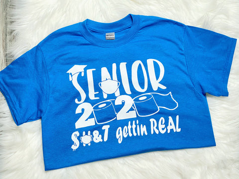 Senior 2020 Shit Gettin Real Neon Blue Graphic Tee - Nico Bella Boutique