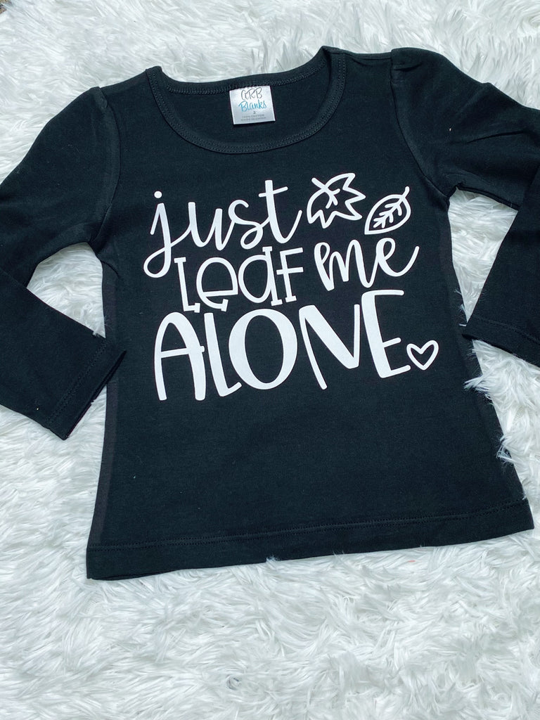 Just Leaf Me Alone Girls Black Long Sleeve Shirt