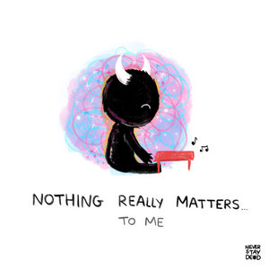 'Nothing Really Matters...' Print (8x8)
