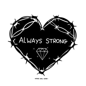 'Always Strong' Print