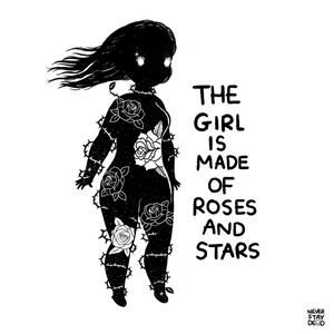 'The Girl Is Made Of Roses & Stars' Print